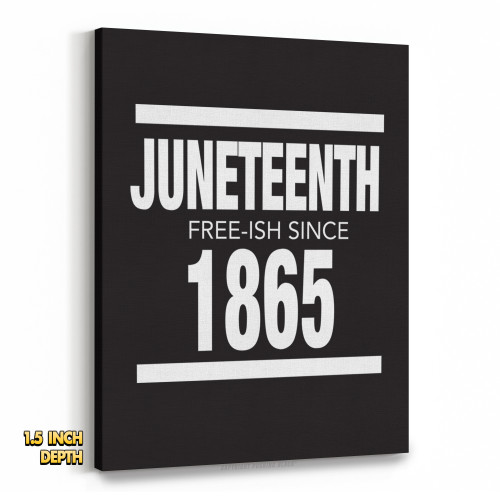 Juneteenth - Freeish Since 1865 Premium Wall Canvas