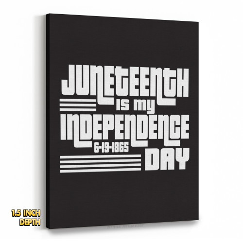 Juneteenth is My Independence Day  Premium Wall Canvas