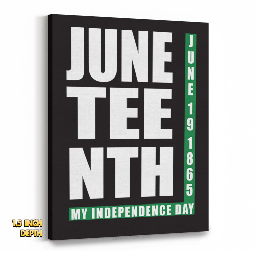 Juneteenth My Independence Day  Premium Wall Canvas