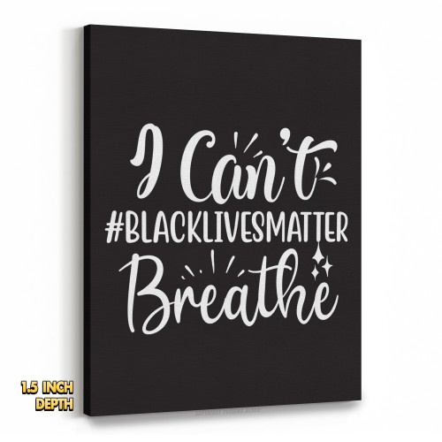 #BLACKLIVESMATTER I Can't Breathe Premium Wall Canvas
