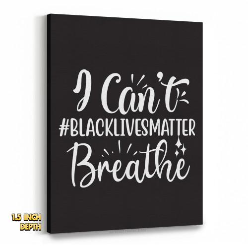 #BLACKLIVESMATTER I Can't Breathe Premium Wall Canvas