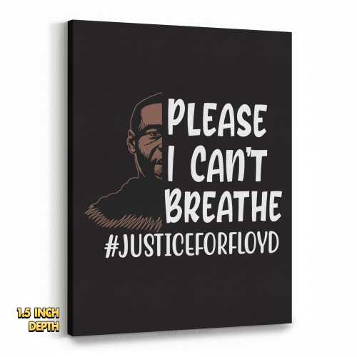 Please I Can't Breathe #JUSTICEFORFLOYD Premium Wall Canvas