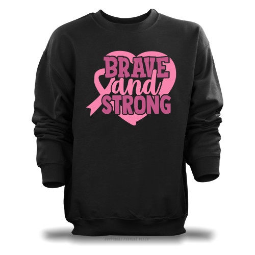 Breast Cancer Awareness - Brave and Strong Unisex Sweatshirt