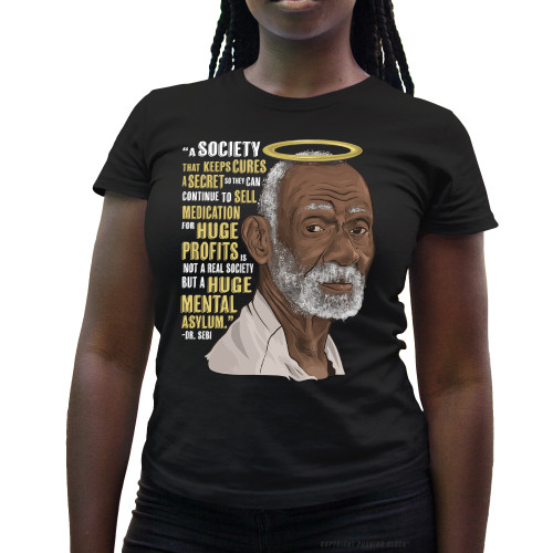 Dr. Sebi - A Huge Mental Asylum Ladies T-Shirt