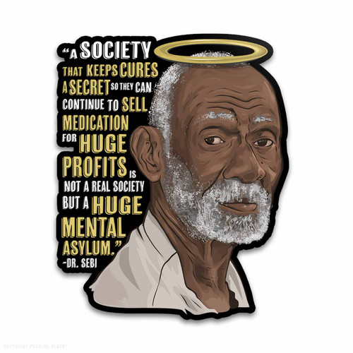 Dr. Sebi - A Huge Mental Asylum Weatherproof Vinyl Decal