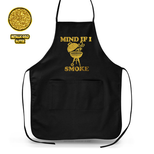 Mind If I Smoke - Golden Glitter Apron