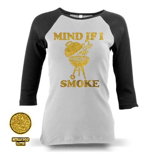 Mind If I Smoke - Golden Glitter Ladies Raglan Long Sleeve