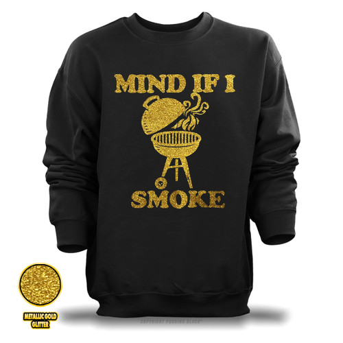 Mind If I Smoke - Golden Glitter Unisex Sweatshirt