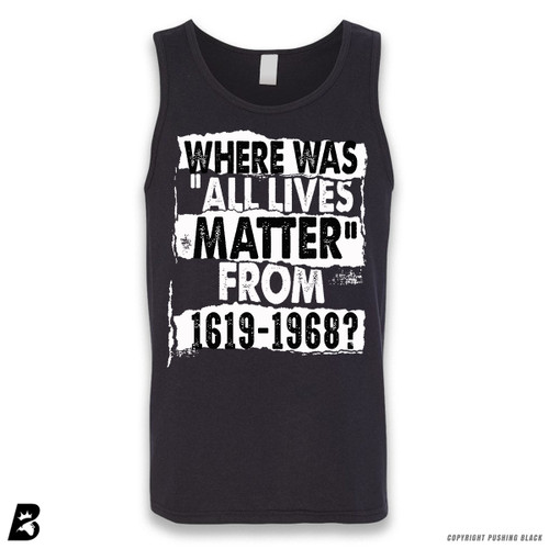 ''Where Was All Lives Matter From 1619 - 1968'' Sleeveless Unisex Tank Top