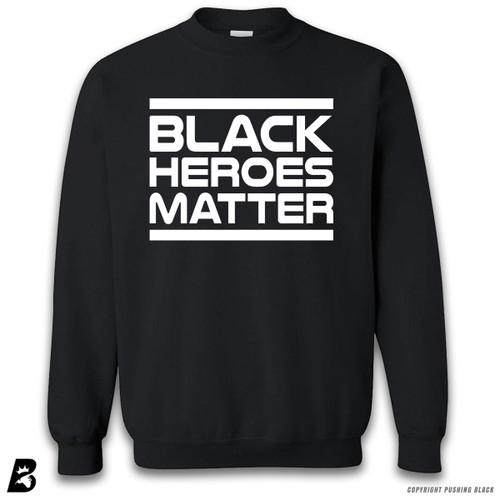 ''Black Heroes Matter' Premium Unisex Sweatshirt