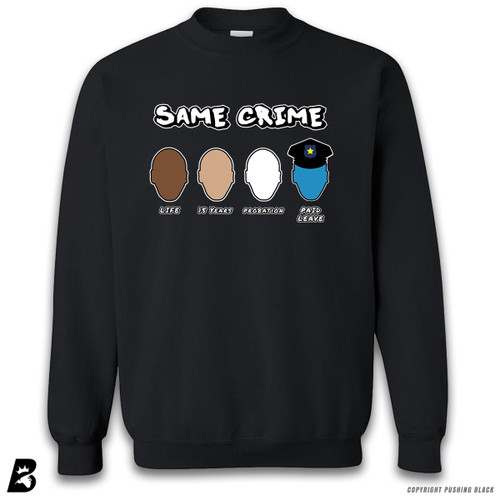 ''Same Crime, Different Time' Premium Unisex Sweatshirt