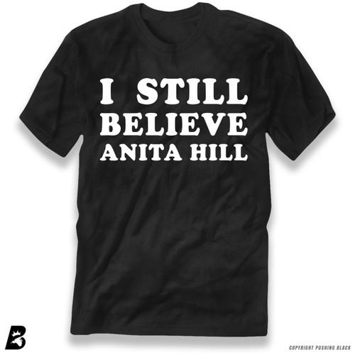 'I Still Believe Anita Hill' Premium Unisex T-Shirt