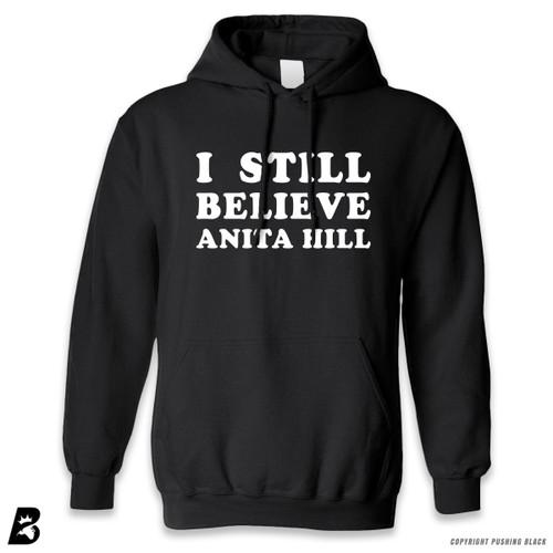 'I Still Believe Anita Hill' Premium Unisex Hoodie
