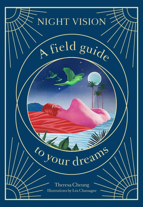 Night Vision: A Field Guide to your Dreams by Theresa Cheung