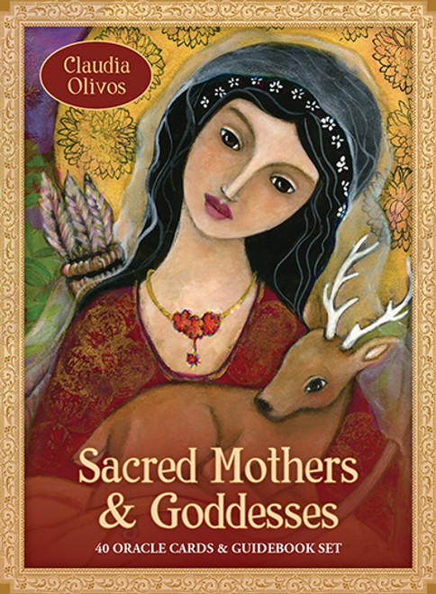 Sacred Mothers & Goddesses Oracle by Claudia Olivos