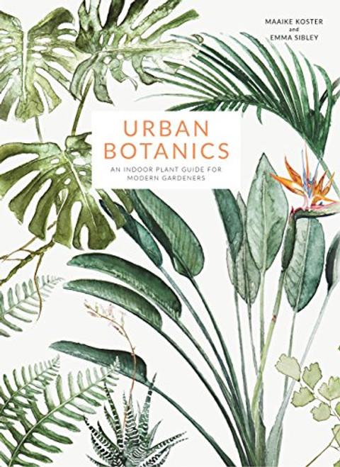 Urban Botanics by Maaike Koster and Emma Sibley