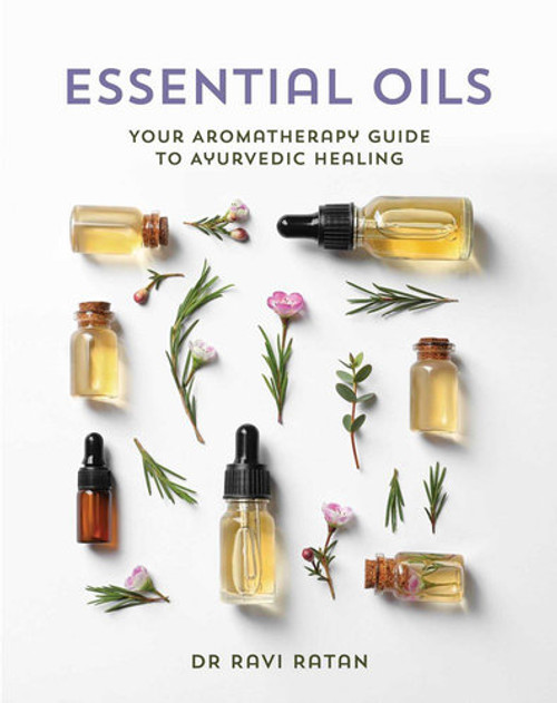Essential Oils by Dr Ravi Ratan
