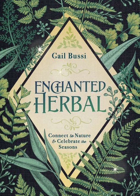 Enchanted Herbal by Gail Bussi