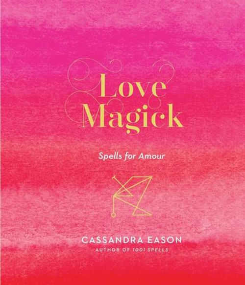 Love Magick by Cassandra Eason