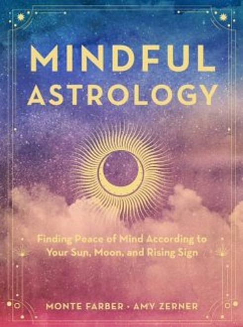 Mindful Astrology by Monte Faber and Amy Zerner