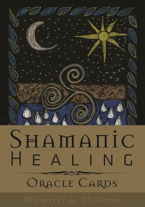 Shamanic Healing Oracle Cards by Michelle A. Motuzas