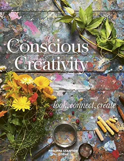 Conscious Creativity by Philipa Stanton