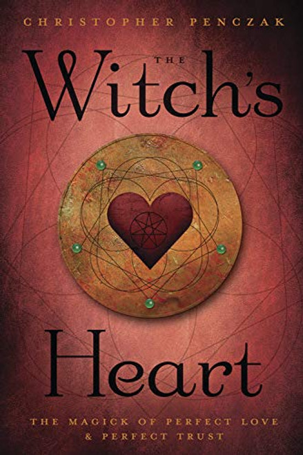 The Witch's Heart by Christopher Penczak