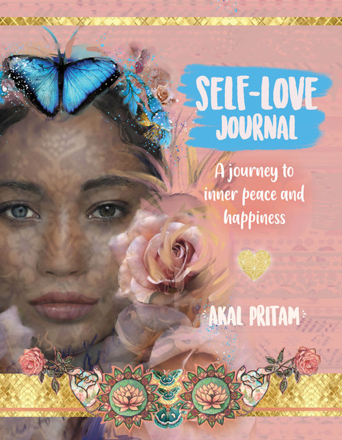 Self-Love Journal; A journey to inner peace and happiness by Akal Pritam