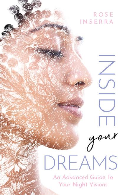 Inside Your Dreams by Rose Inserra