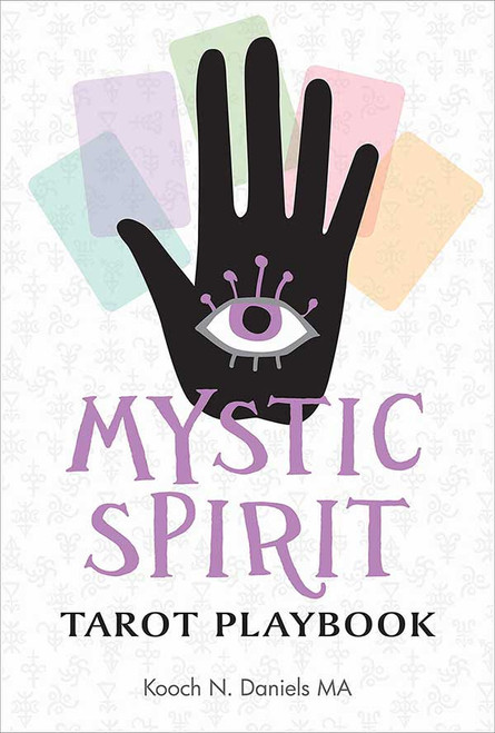 Mystic Spirit Tarot Playbook by Kooch N. Daniels MA