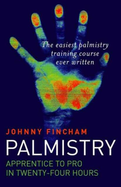 Palmistry: From Apprentice to Pro in 24 Hours - The Easiest Palmistry Training Course Ever Written by Johnny Fincham