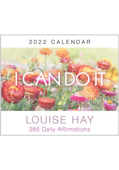 I Can Do It® 2022 Calendar 365 Daily Affirmations Louise Hay