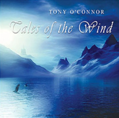 Tales of the Wind CD by Tony O'Connor