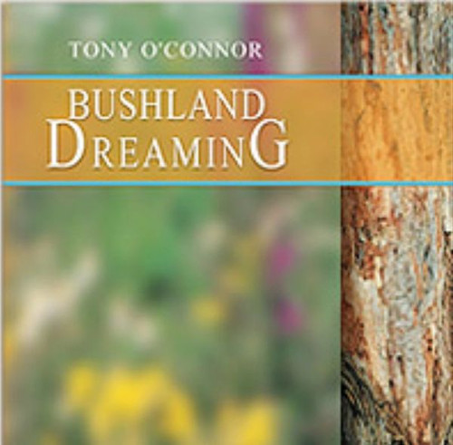 Bushland Dreaming CD by Tony O'Connor