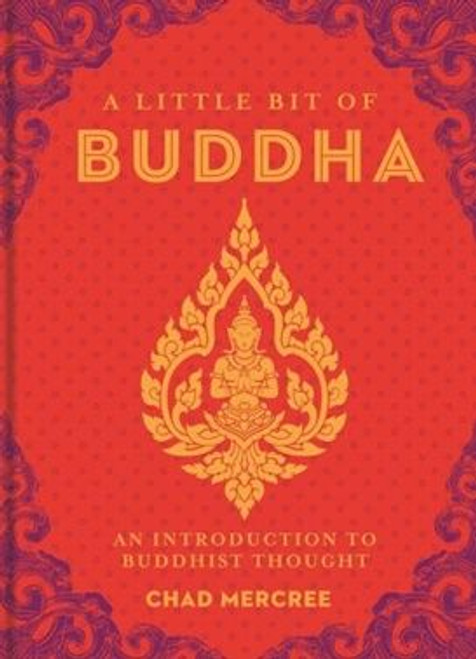 A Little Bit of Buddha: An Introduction to Buddhist Thought by Chad Mercree