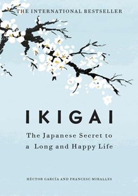 Ikigai by Hector Garcia & Francesc Miralles