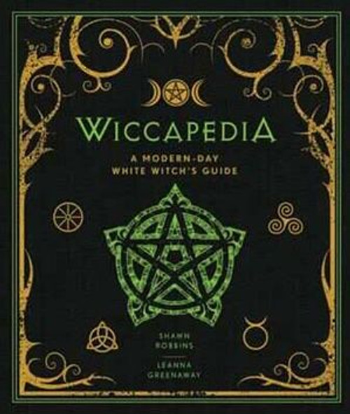 Wiccapedia by Shawn Robbins & Leanna Greenaway