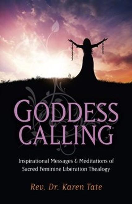 Goddess Calling by Rev. Dr. Karen Tate