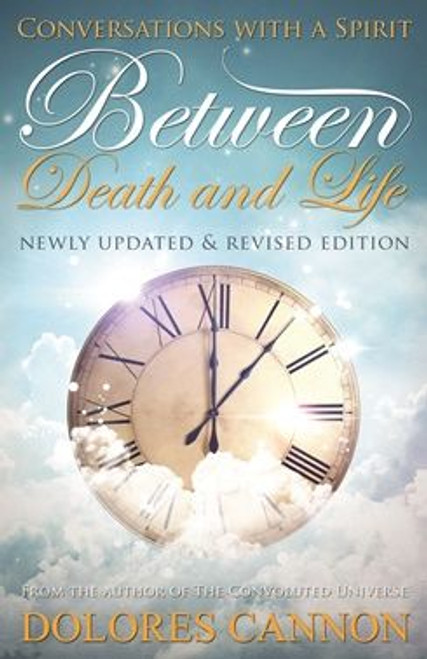 Between Death and Life Newly Updated & Revised Edition by Delores Cannon