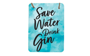 Morning Cuppa Save Water Drink Gin Midi Metal Plaque