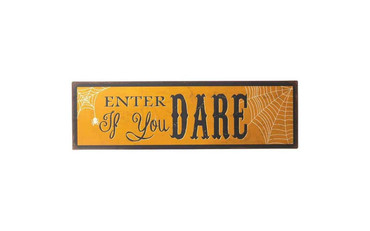 Halloween Enter If You Dare Metal Sign