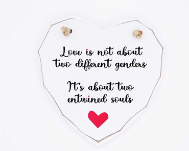 Morning Cuppa Love Is Not About Gender Wooden White Heart Plaque