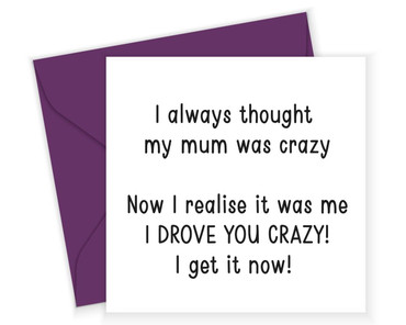 Morning Cuppa I Thought My Mum Was Crazy Card