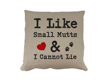 Morning Cuppa I Like Small Mutts and I Cannot Lie Cushion