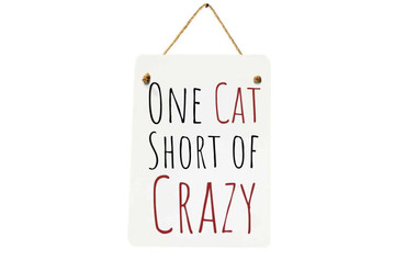 Morning Cuppa One Cat Short Of Crazy Midi Metal Plaque