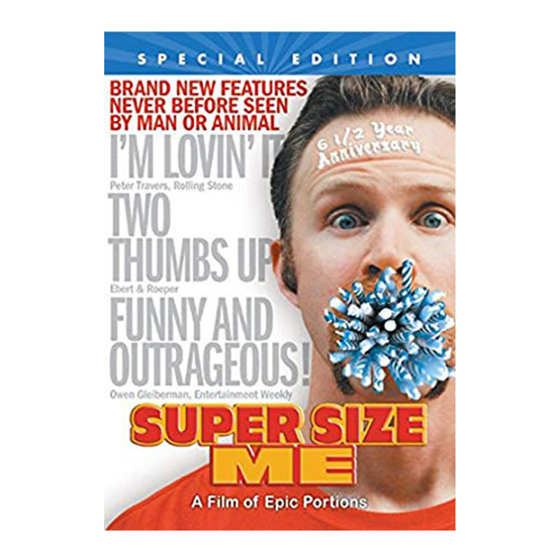 Super Size Me- 6 1/2 Year Anniversary