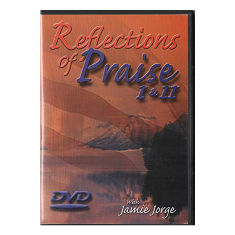 Reflections of Praise with Jaime Jorge