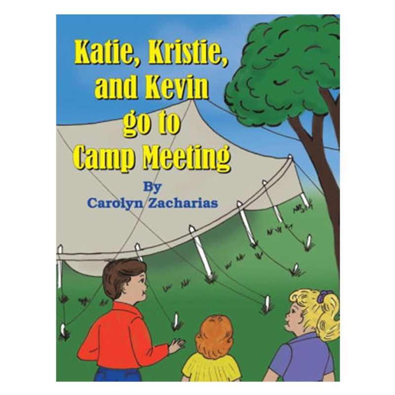 Katie, Kristie, and Kevin go to Camp Meeting- By Carolyn Zacharias