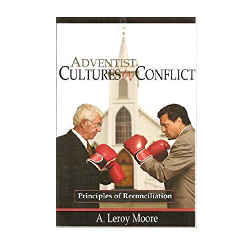 Adventist Cultures in Conflict- A. Leroy Moore