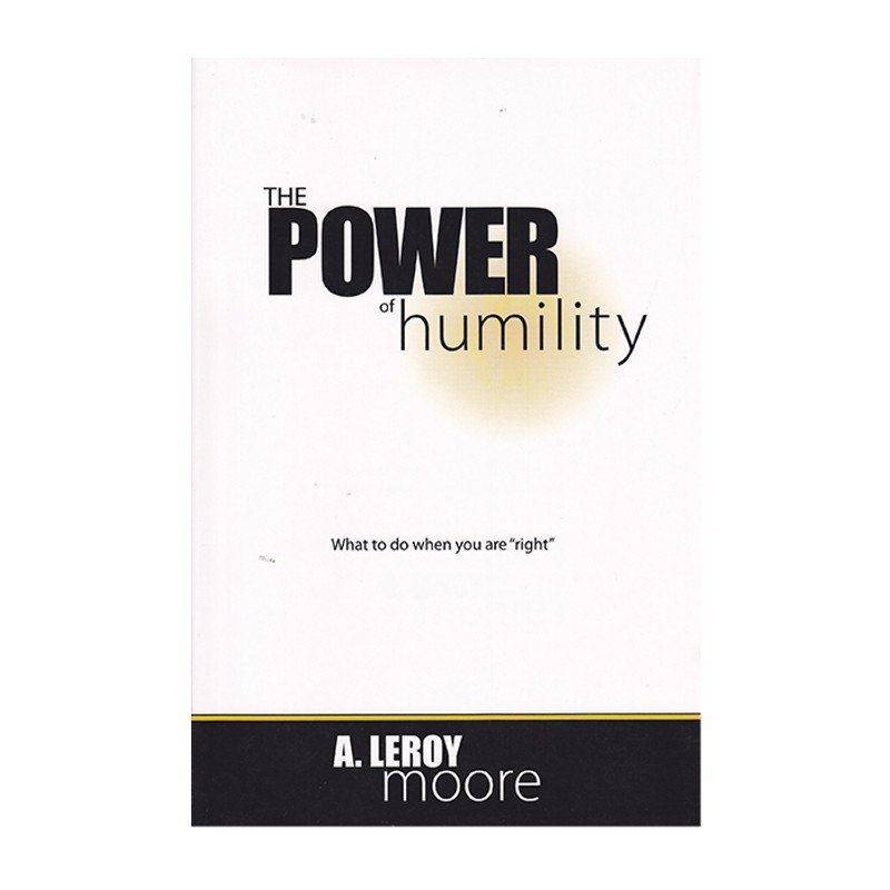 The Power of Humility- A. Leroy Moore